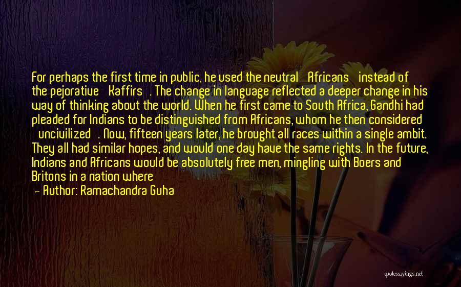 One's Future Quotes By Ramachandra Guha