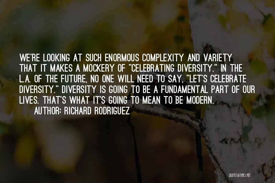One's Future Quotes By Richard Rodriguez