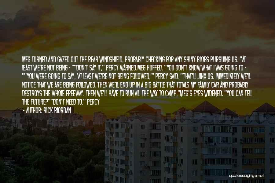 One's Future Quotes By Rick Riordan