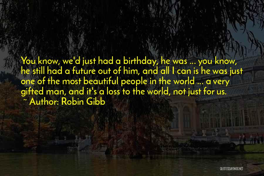 One's Future Quotes By Robin Gibb