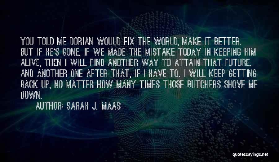 One's Future Quotes By Sarah J. Maas