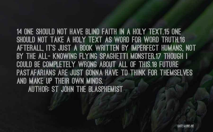 One's Future Quotes By St John The Blasphemist