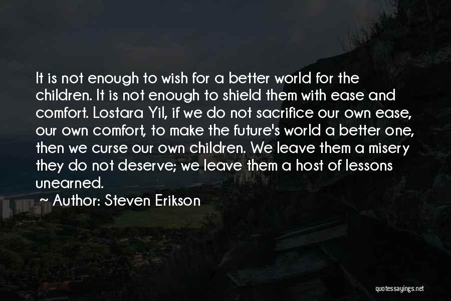 One's Future Quotes By Steven Erikson