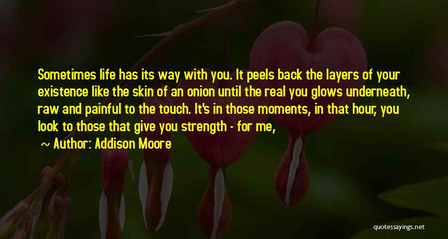 Onion Skin Quotes By Addison Moore