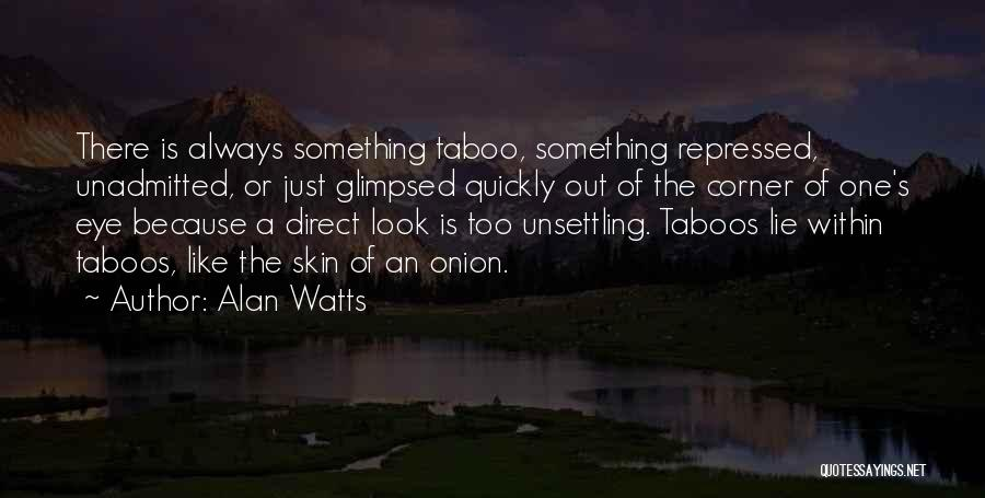 Onion Skin Quotes By Alan Watts