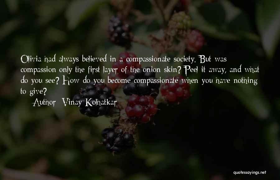Onion Skin Quotes By Vinay Kolhatkar