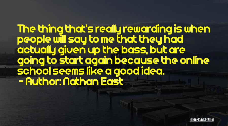 Online School Quotes By Nathan East