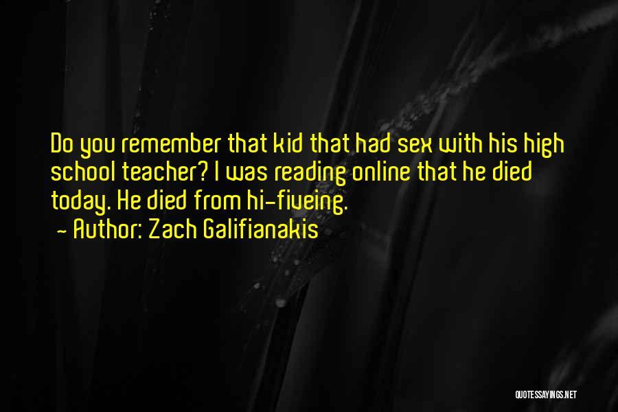 Online School Quotes By Zach Galifianakis