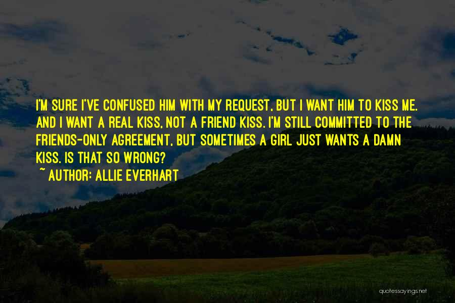 Only A Real Friend Quotes By Allie Everhart