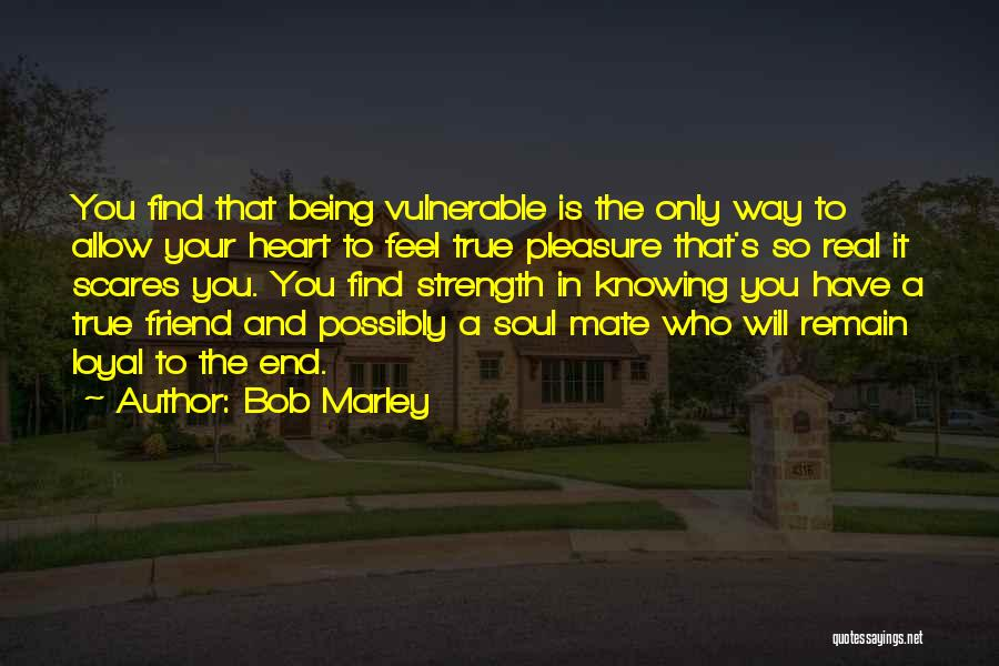 Only A Real Friend Quotes By Bob Marley