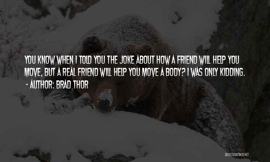 Only A Real Friend Quotes By Brad Thor