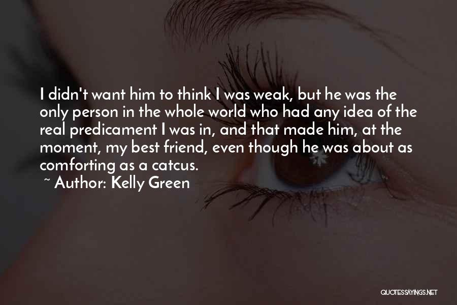 Only A Real Friend Quotes By Kelly Green