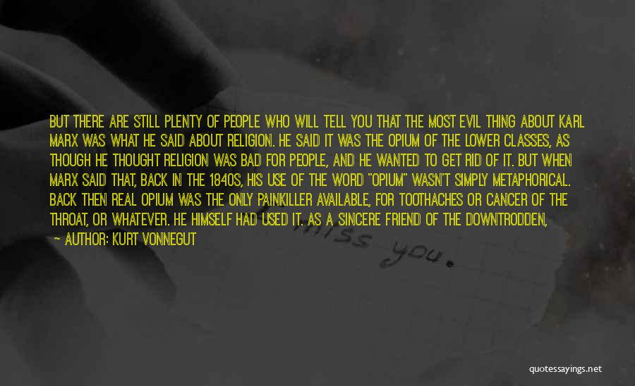 Only A Real Friend Quotes By Kurt Vonnegut