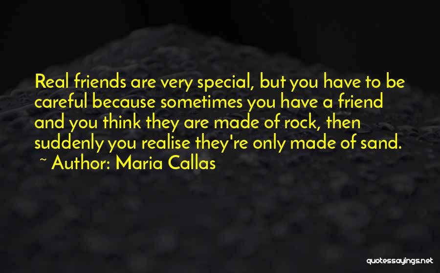 Only A Real Friend Quotes By Maria Callas