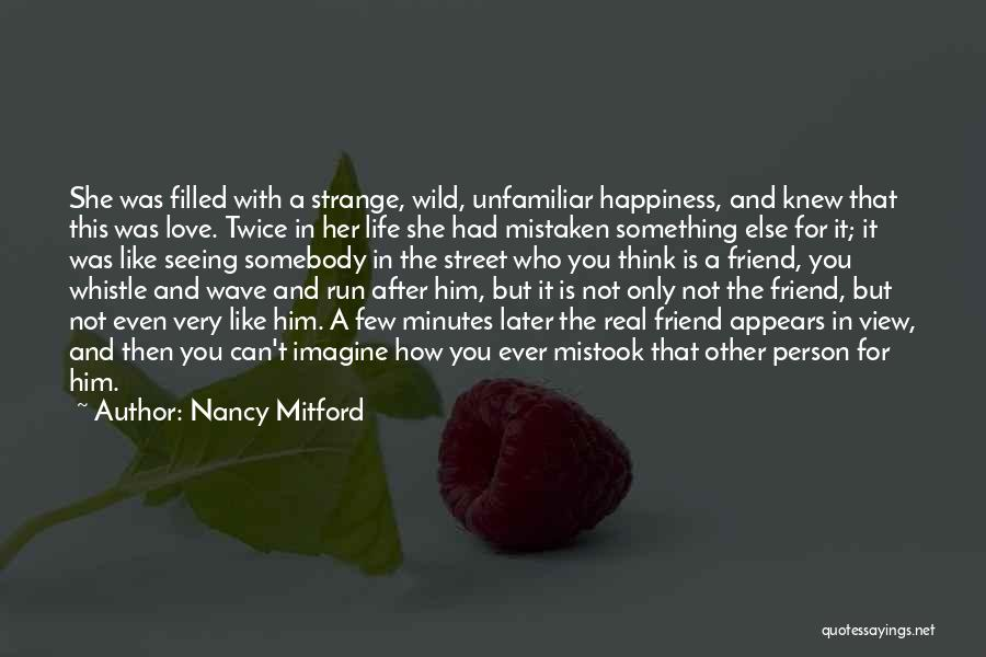 Only A Real Friend Quotes By Nancy Mitford