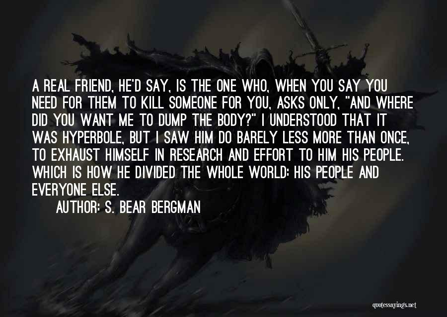 Only A Real Friend Quotes By S. Bear Bergman