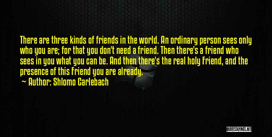 Only A Real Friend Quotes By Shlomo Carlebach