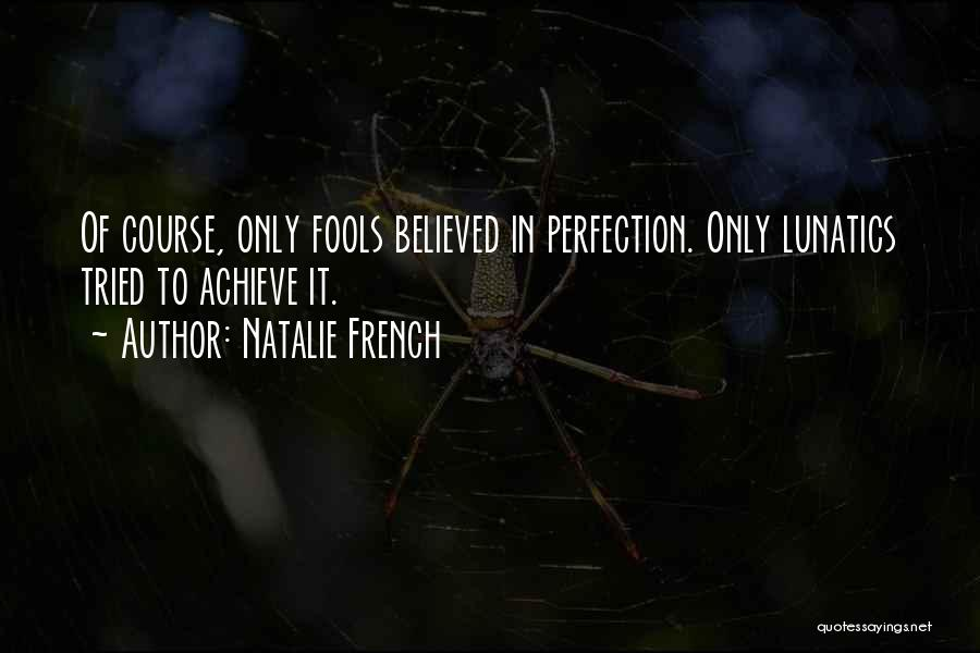 Only Fools French Quotes By Natalie French