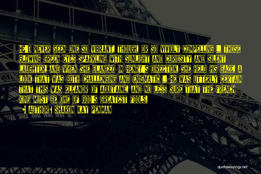 Only Fools French Quotes By Sharon Kay Penman