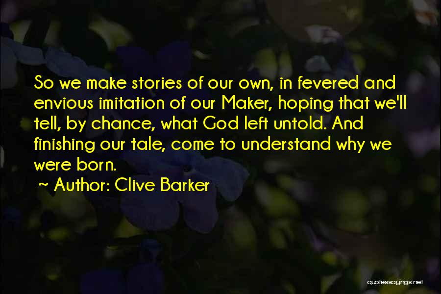 Only God Can Understand Me Quotes By Clive Barker