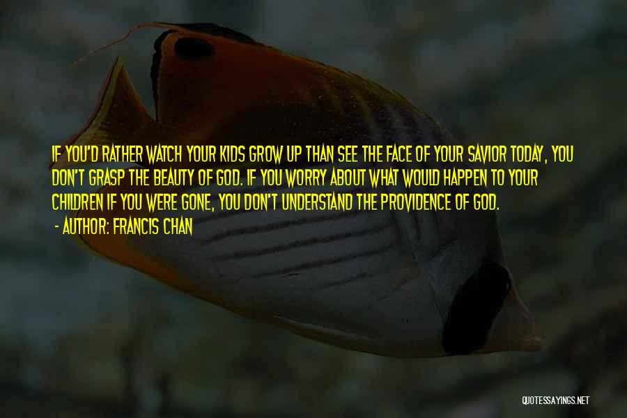 Only God Can Understand Me Quotes By Francis Chan