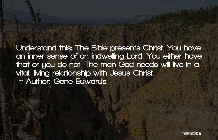 Only God Can Understand Me Quotes By Gene Edwards