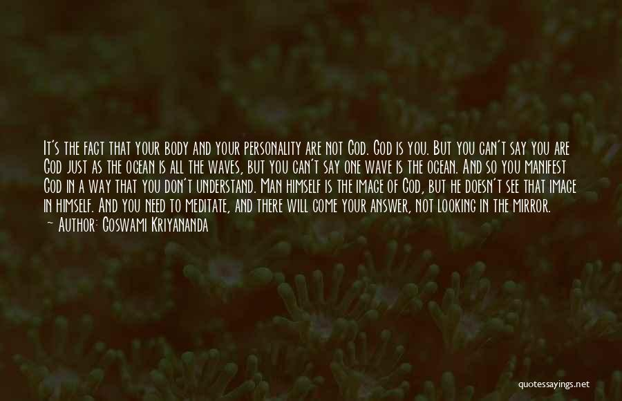 Only God Can Understand Me Quotes By Goswami Kriyananda