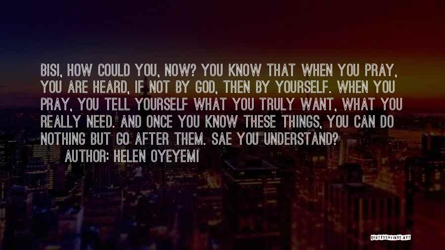 Only God Can Understand Me Quotes By Helen Oyeyemi
