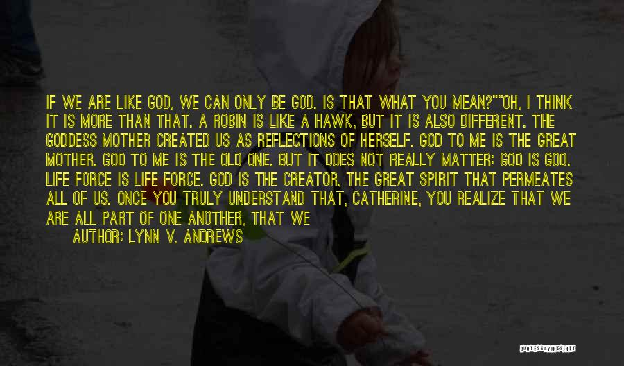 Only God Can Understand Me Quotes By Lynn V. Andrews