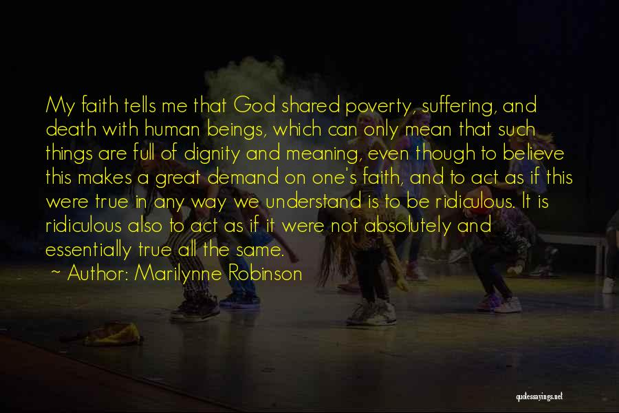 Only God Can Understand Me Quotes By Marilynne Robinson