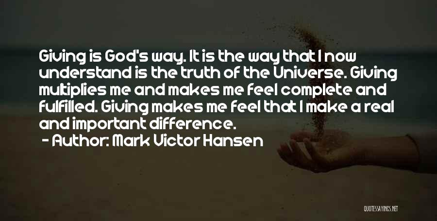 Only God Can Understand Me Quotes By Mark Victor Hansen