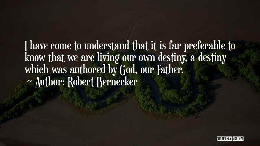 Only God Can Understand Me Quotes By Robert Bernecker