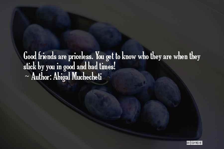 Only Having A Few Good Friends Quotes By Abigal Muchecheti