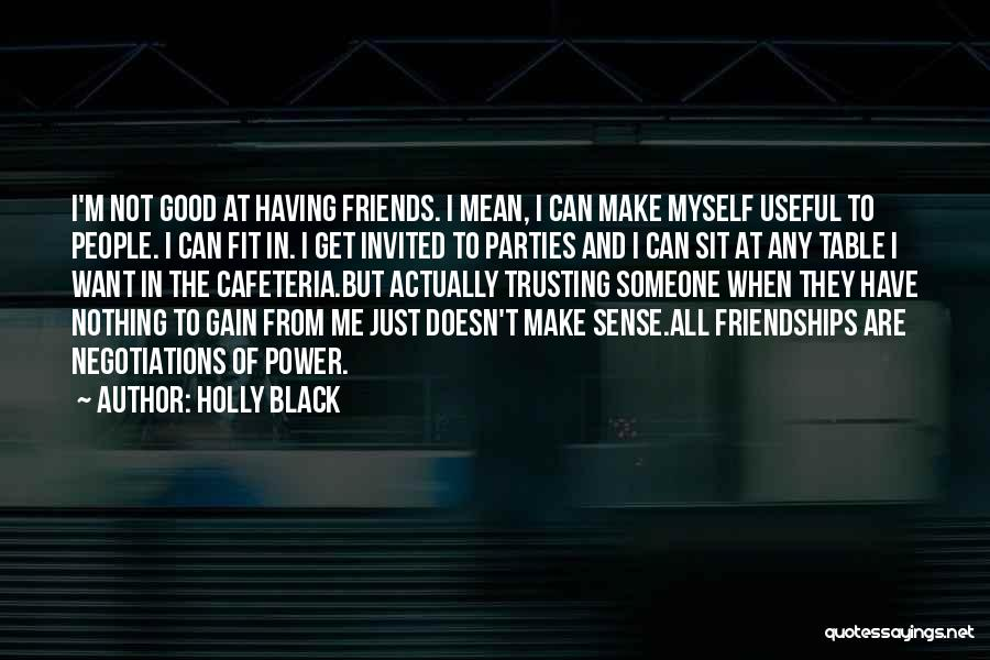 Only Having A Few Good Friends Quotes By Holly Black