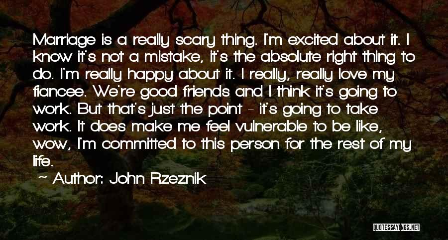 Only Having A Few Good Friends Quotes By John Rzeznik