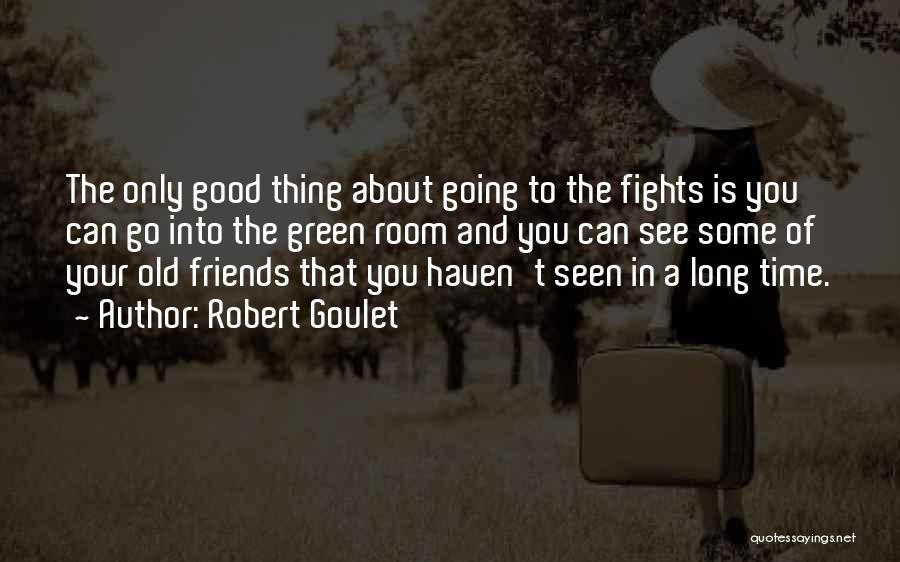 Only Having A Few Good Friends Quotes By Robert Goulet