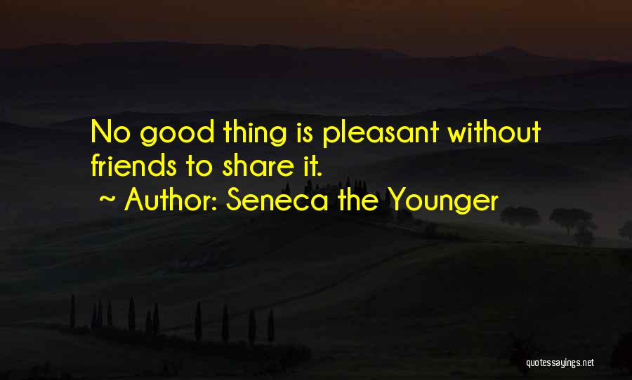 Only Having A Few Good Friends Quotes By Seneca The Younger