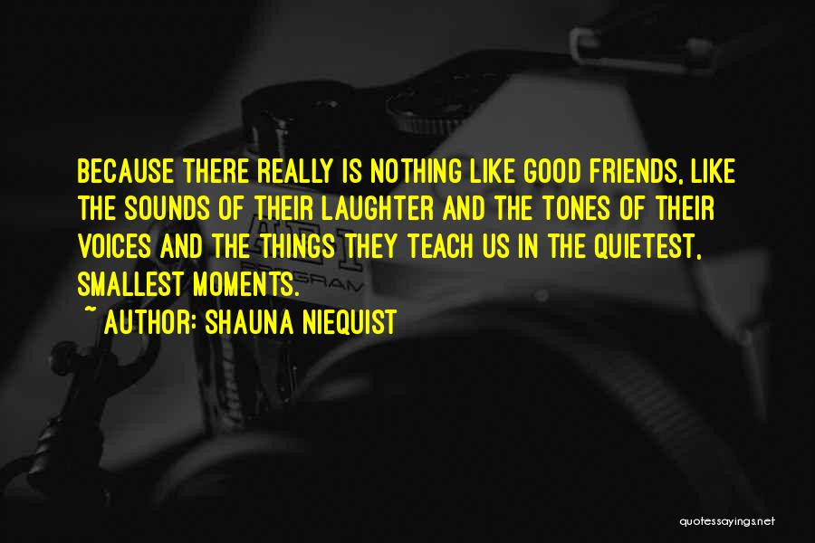 Only Having A Few Good Friends Quotes By Shauna Niequist