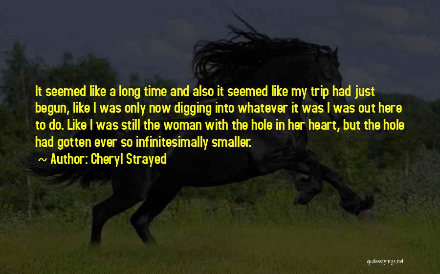 Only Just Begun Quotes By Cheryl Strayed