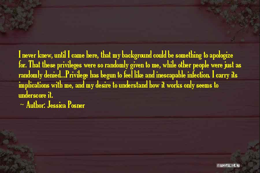 Only Just Begun Quotes By Jessica Posner