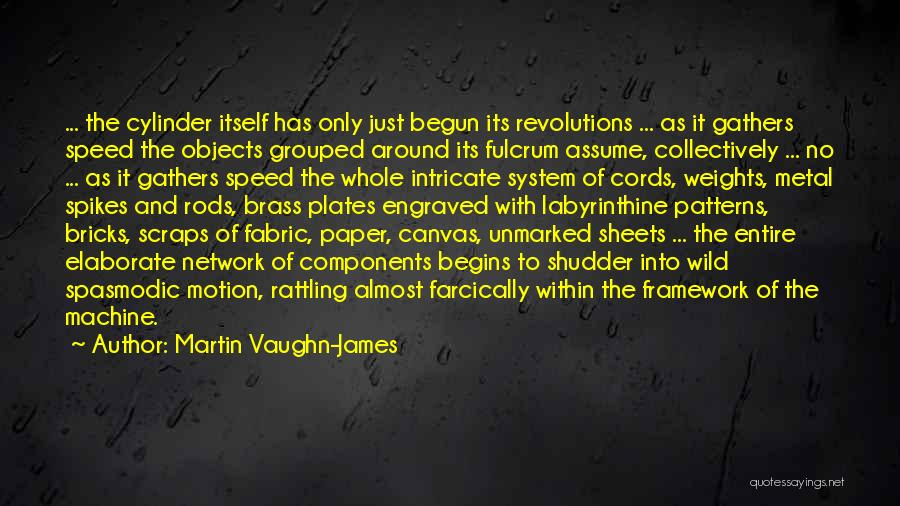 Only Just Begun Quotes By Martin Vaughn-James