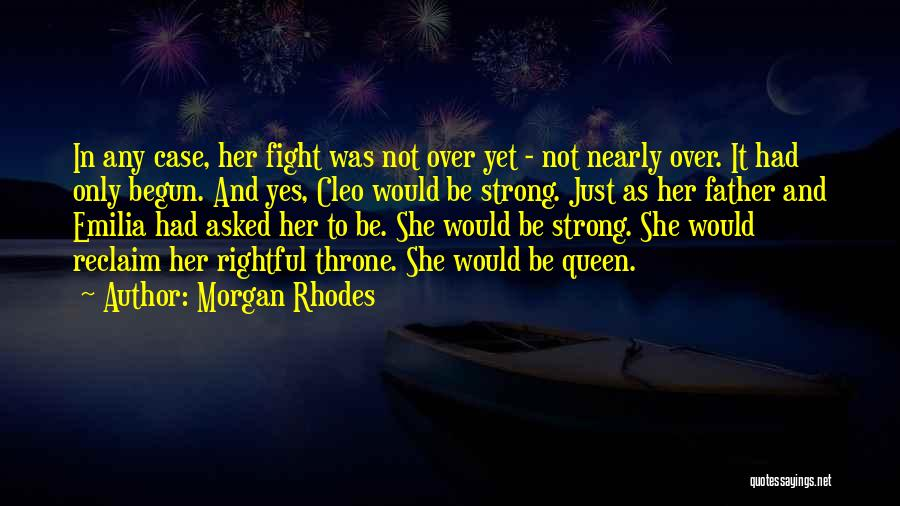 Only Just Begun Quotes By Morgan Rhodes