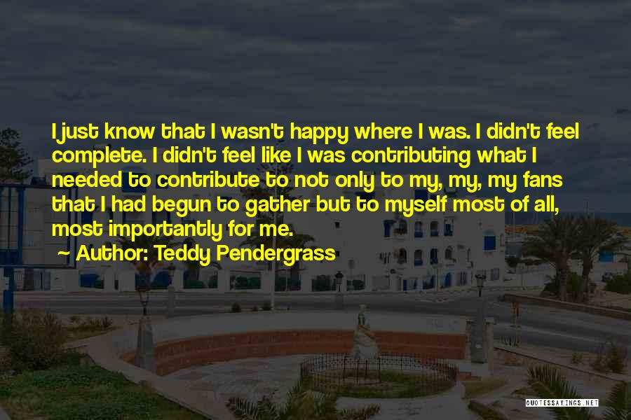 Only Just Begun Quotes By Teddy Pendergrass