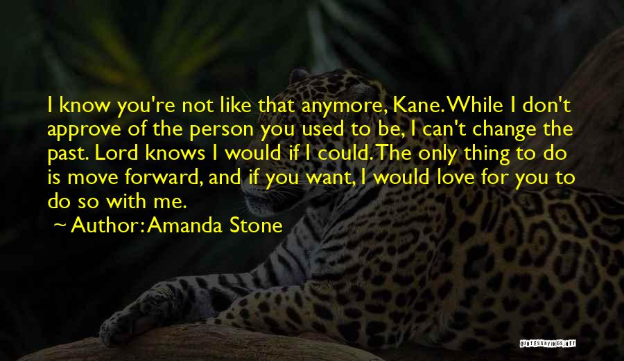 Only Person For Me Quotes By Amanda Stone