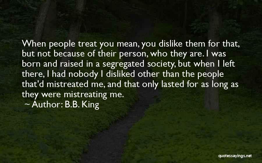 Only Person For Me Quotes By B.B. King