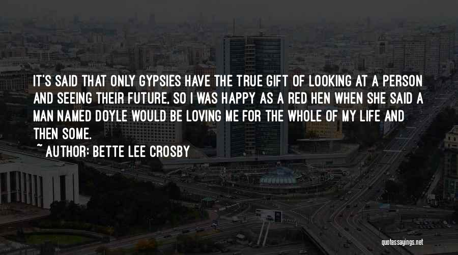 Only Person For Me Quotes By Bette Lee Crosby