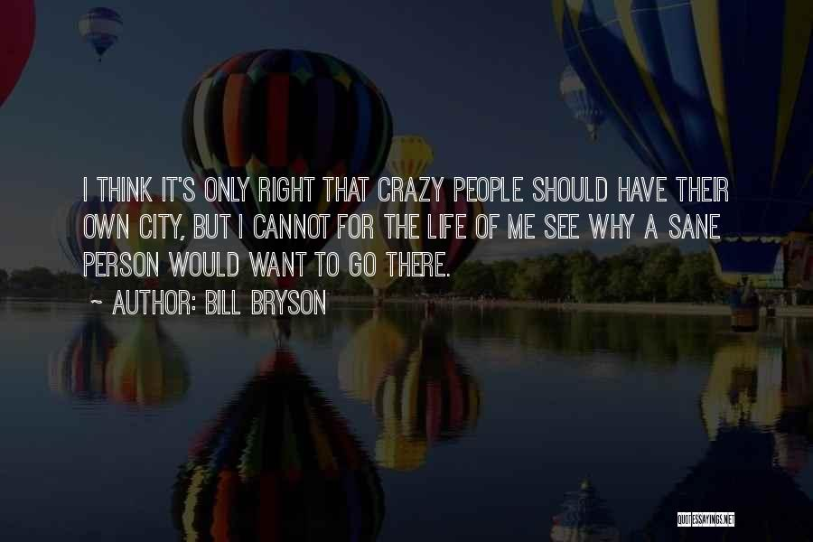 Only Person For Me Quotes By Bill Bryson