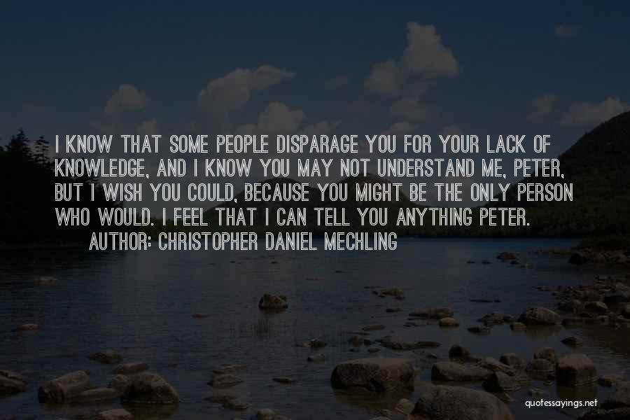 Only Person For Me Quotes By Christopher Daniel Mechling