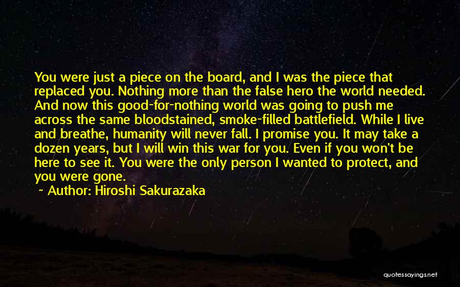 Only Person For Me Quotes By Hiroshi Sakurazaka