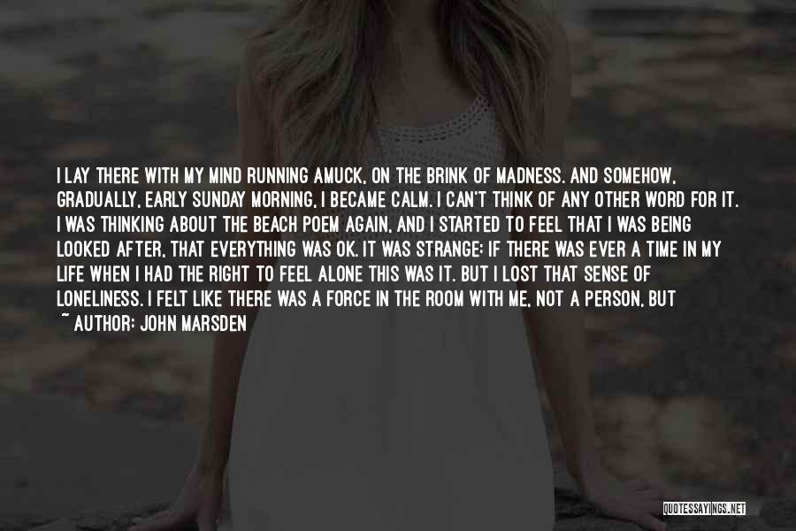 Only Person For Me Quotes By John Marsden